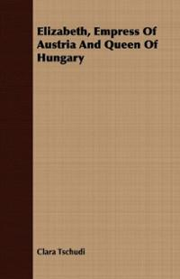 elizabeth-empress-austria-queen-hungary-clara-tschudi-paperback-cover-art