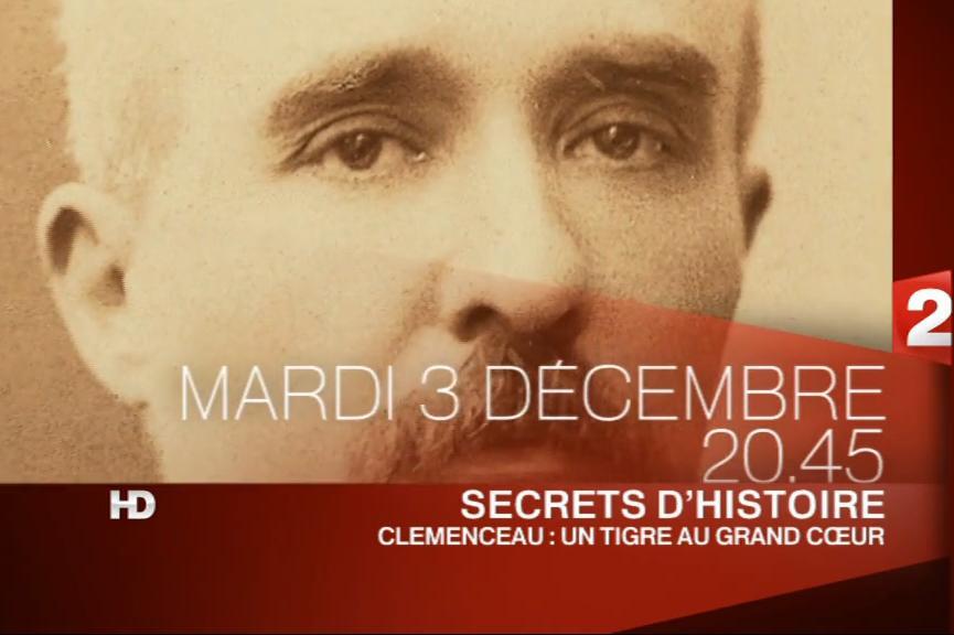 Secrets d'Histoire : Georges Clémenceau , un Tigre au grand coeur ...